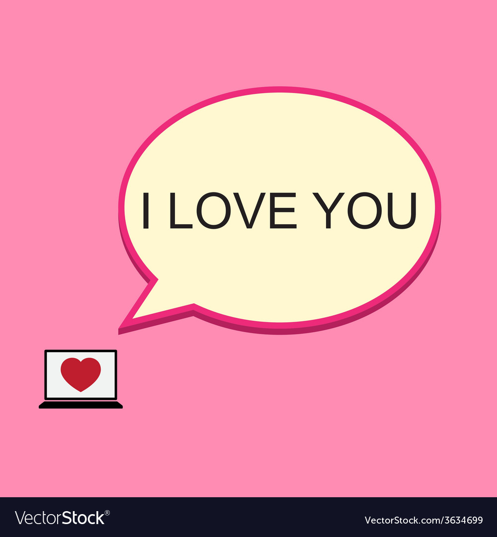 I love you speech bubble with laptop vector | Price: 1 Credit (USD $1)