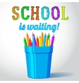 Glass with pencils and school is waiting greeting vector