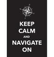 Keep calm navigate vector