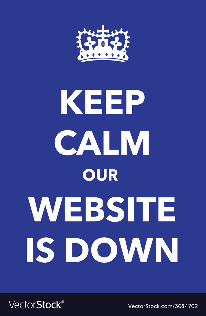 Keep calm website down vector | Price: 1 Credit (USD $1)