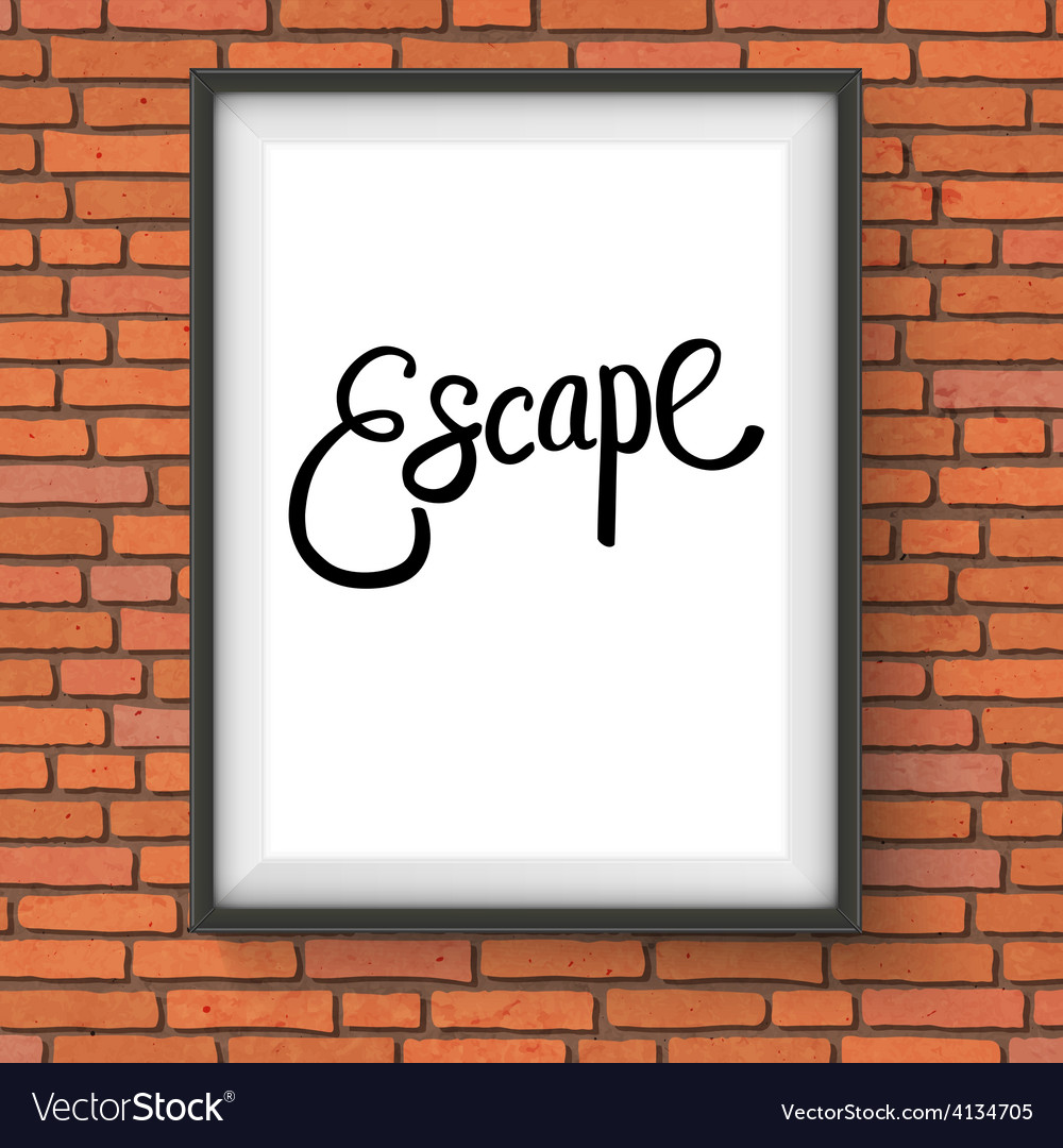 Escape message in white frame hanging on the wall vector | Price: 1 Credit (USD $1)