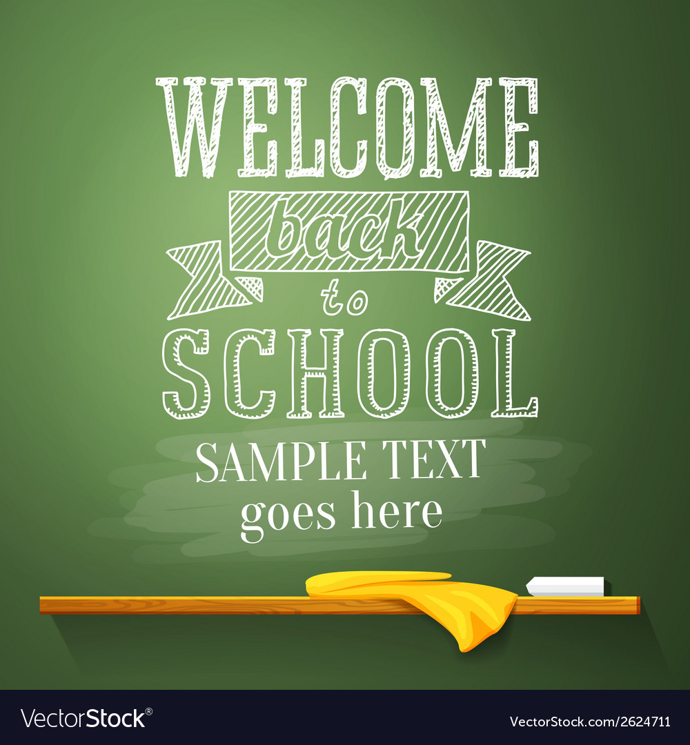 Welcome back to school message on the chalkboard vector | Price: 1 Credit (USD $1)