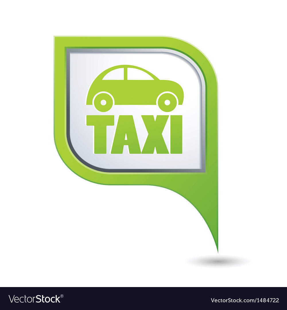 Taxi with car icon on green pointer vector | Price: 1 Credit (USD $1)