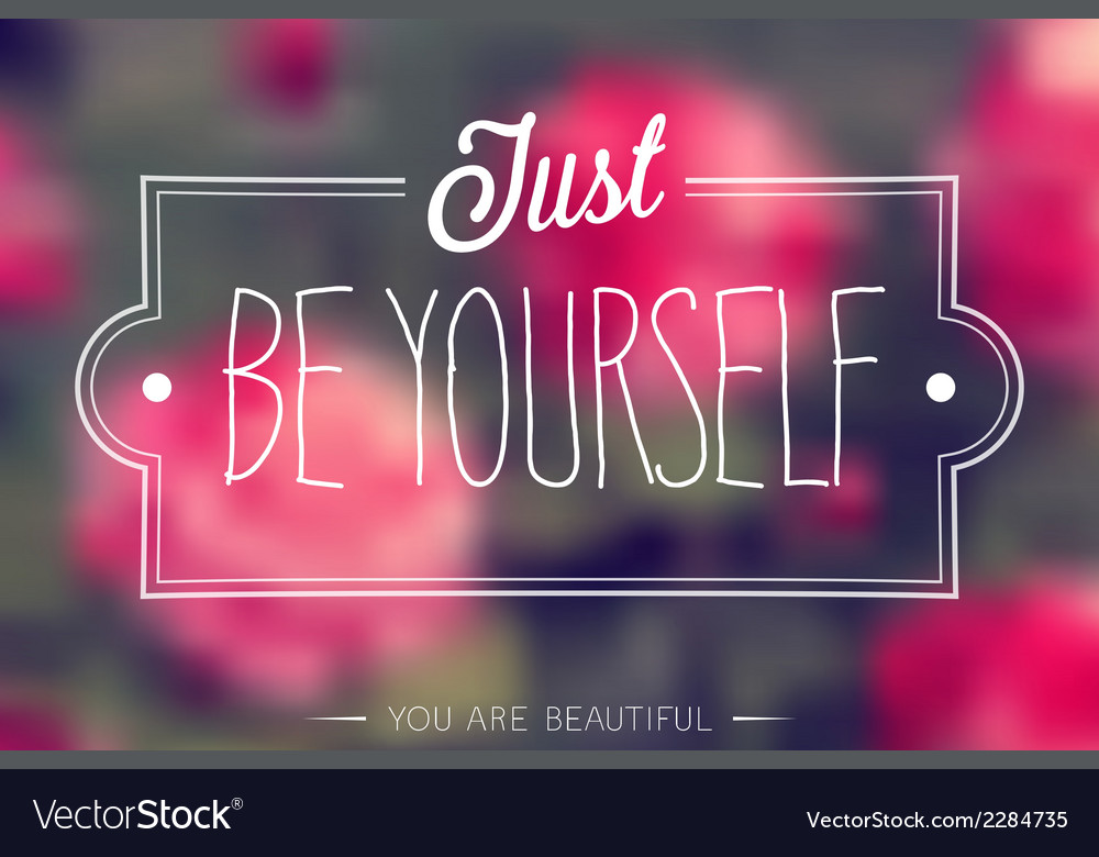 Be yourself vector | Price: 1 Credit (USD $1)