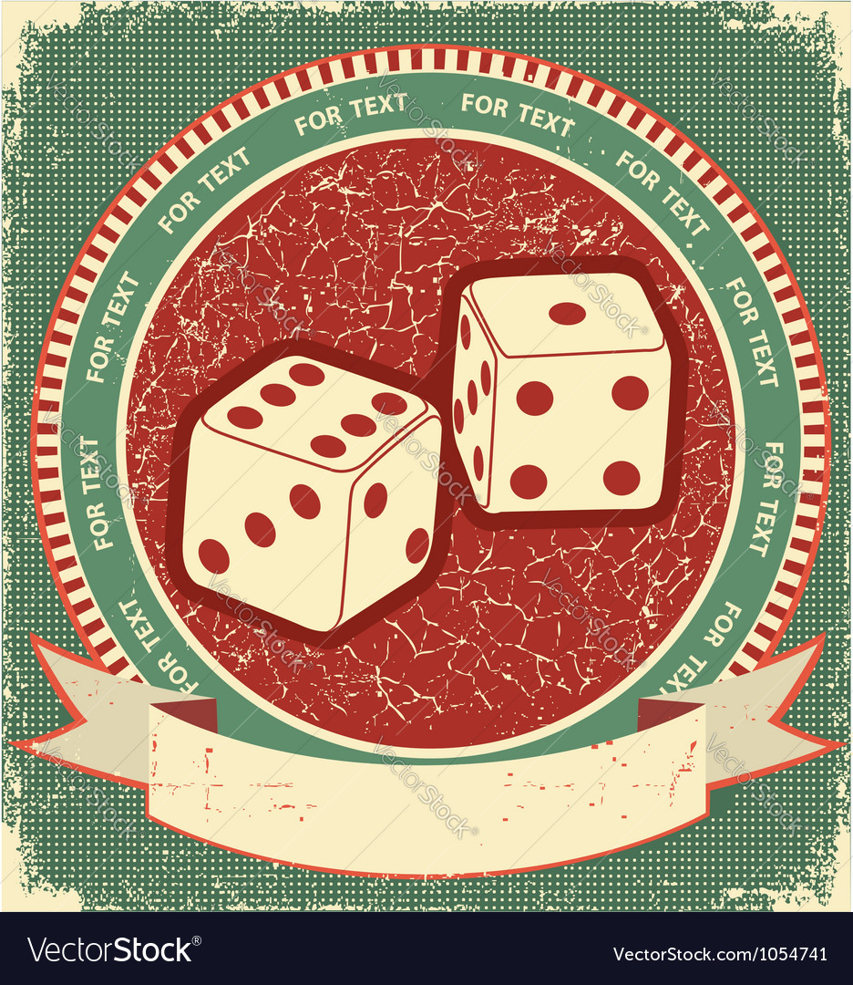 Dices label on old background grunge vector | Price: 1 Credit (USD $1)