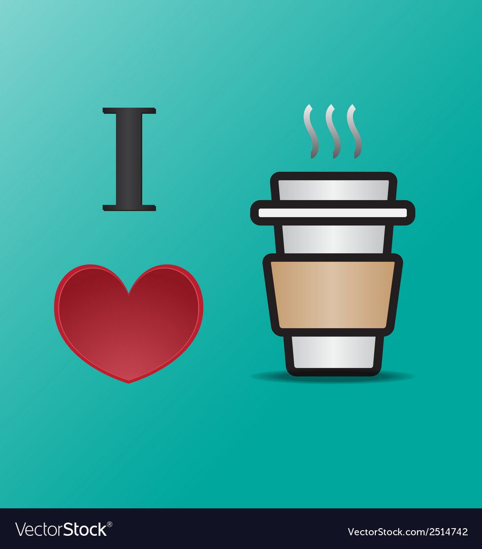 I love coffee vector | Price: 1 Credit (USD $1)