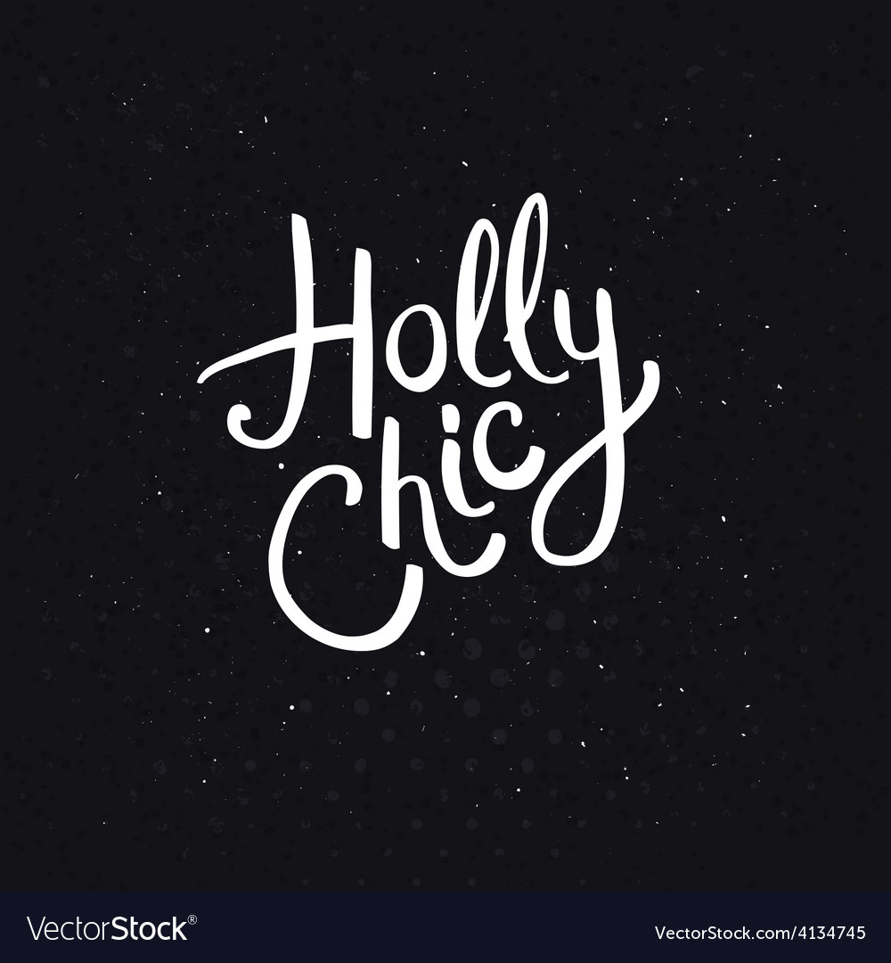 Holly chic phrase on abstract black background vector | Price: 1 Credit (USD $1)