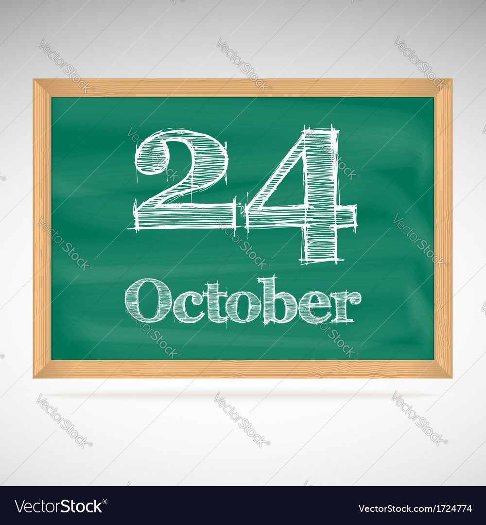 October 24 inscription in chalk on a blackboard vector | Price: 1 Credit (USD $1)