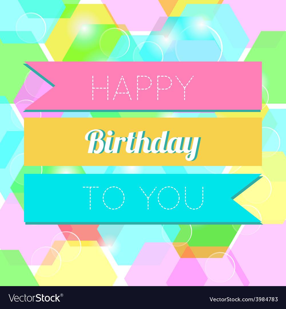 Happy birthday greeting card vector   Price: 1 Credit (USD $1)