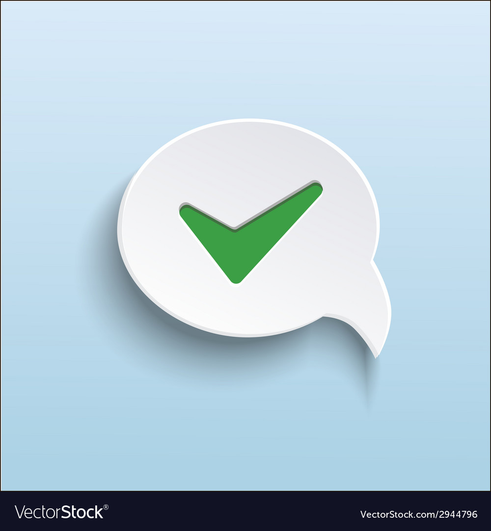 Green check mark on speech bubble vector | Price: 1 Credit (USD $1)