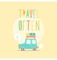 Travel often road trip vector