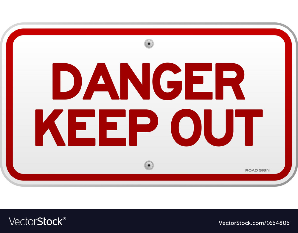Danger keep out notice vector | Price: 1 Credit (USD $1)