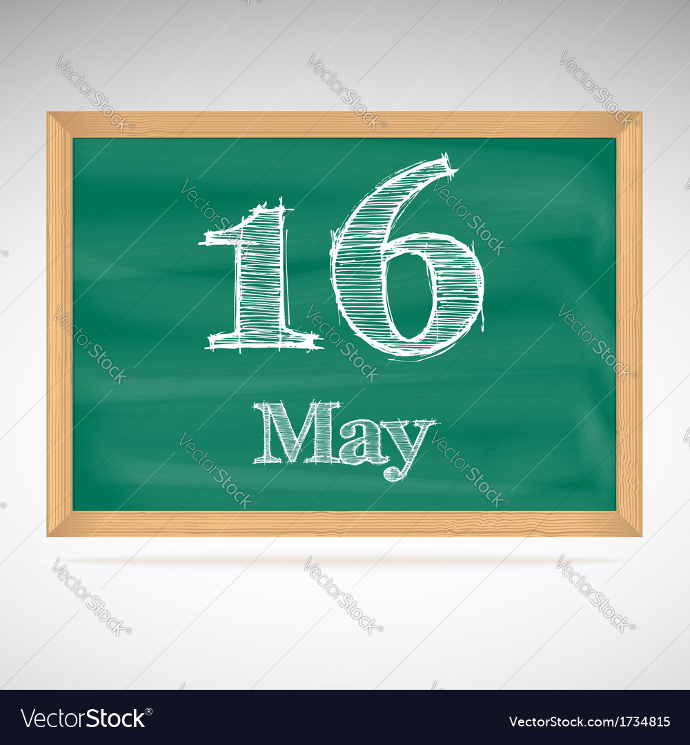 May 16 inscription in chalk on a blackboard vector | Price: 1 Credit (USD $1)