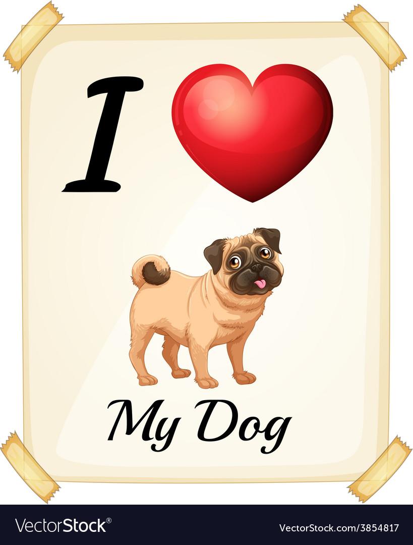 I love my dog vector | Price: 1 Credit (USD $1)