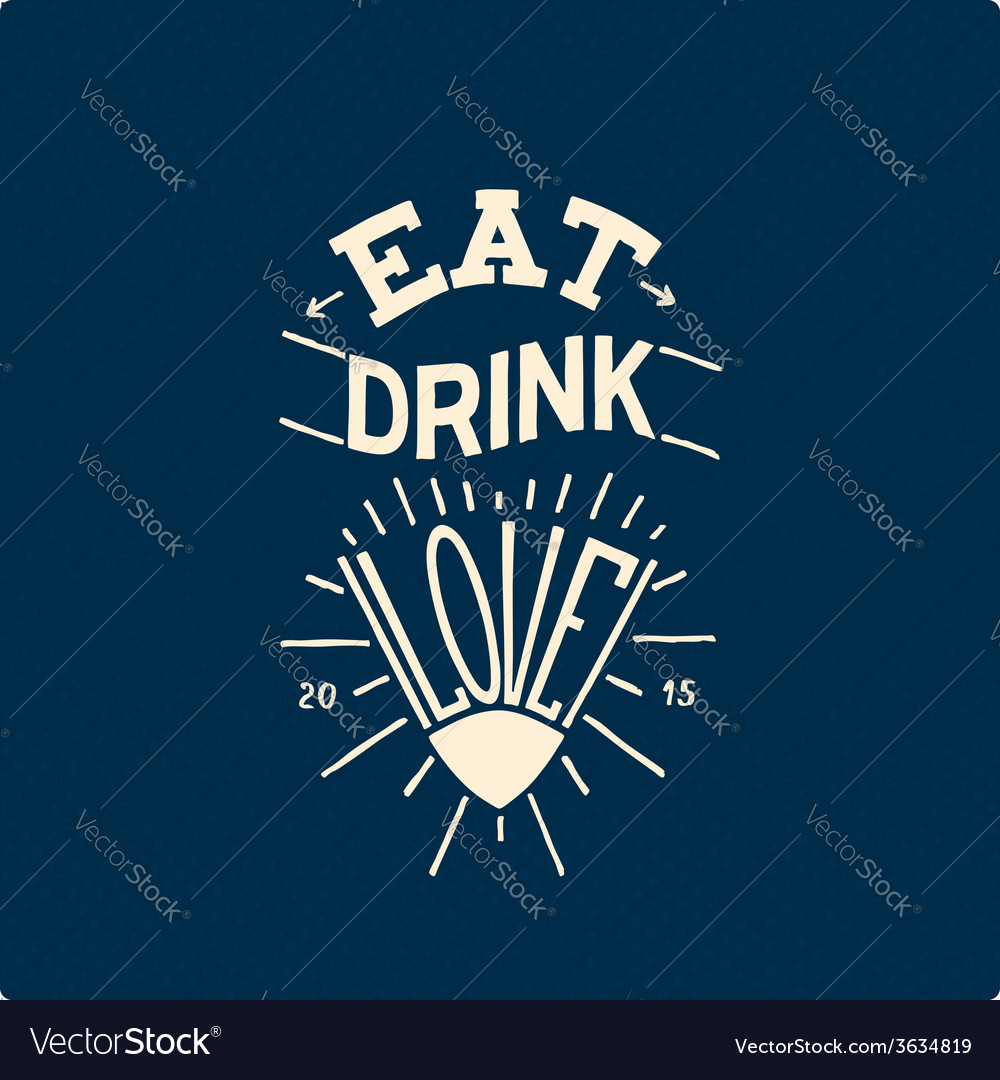 Eat drink love vector | Price: 1 Credit (USD $1)