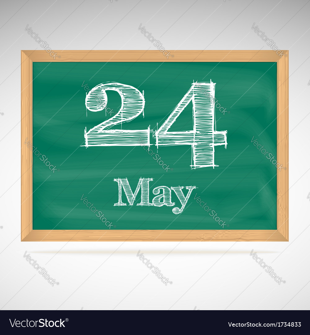 May 24 inscription in chalk on a blackboard vector | Price: 1 Credit (USD $1)