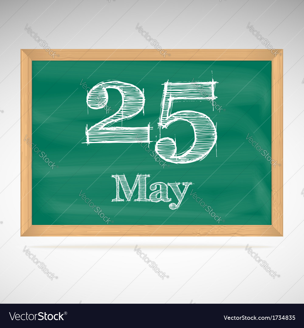 May 25 inscription in chalk on a blackboard vector   Price: 1 Credit (USD $1)