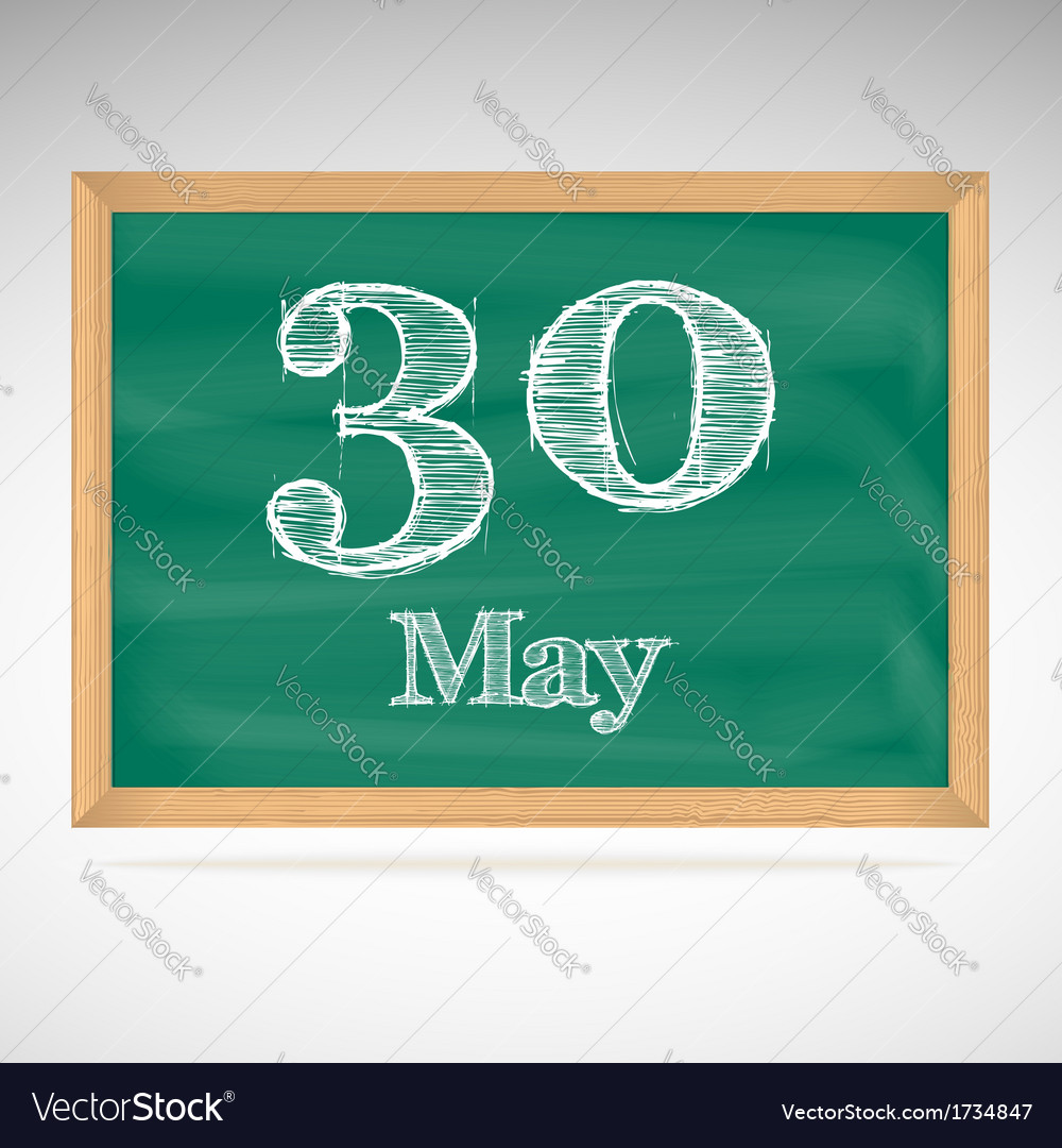 May 30 inscription in chalk on a blackboard vector | Price: 1 Credit (USD $1)