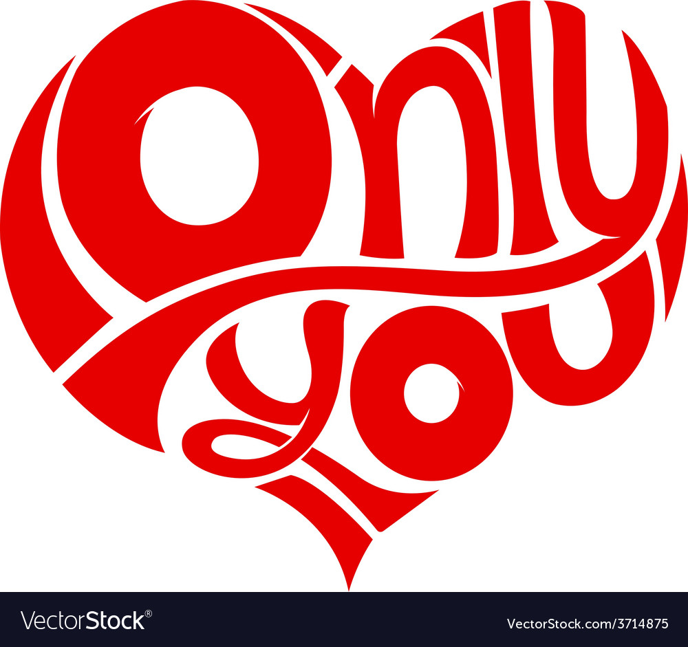 Only you concept love feeling red heart vector | Price: 1 Credit (USD $1)