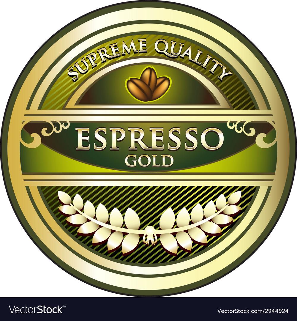 Espresso quality gold label vector | Price: 1 Credit (USD $1)