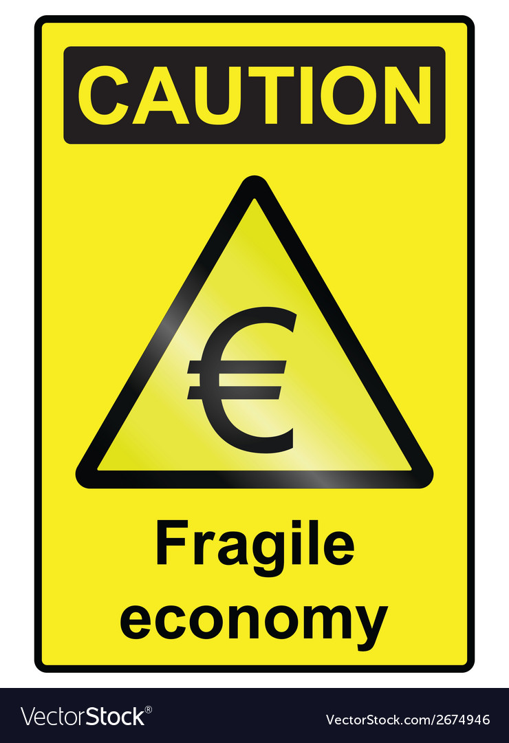 Fragile economy euro hazard sign vector | Price: 1 Credit (USD $1)