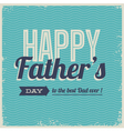 Happy fathers day card font retro vector