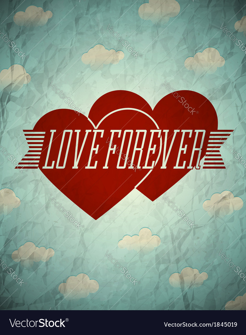 Love forever vintage crumpled card with clouds vector | Price: 1 Credit (USD $1)
