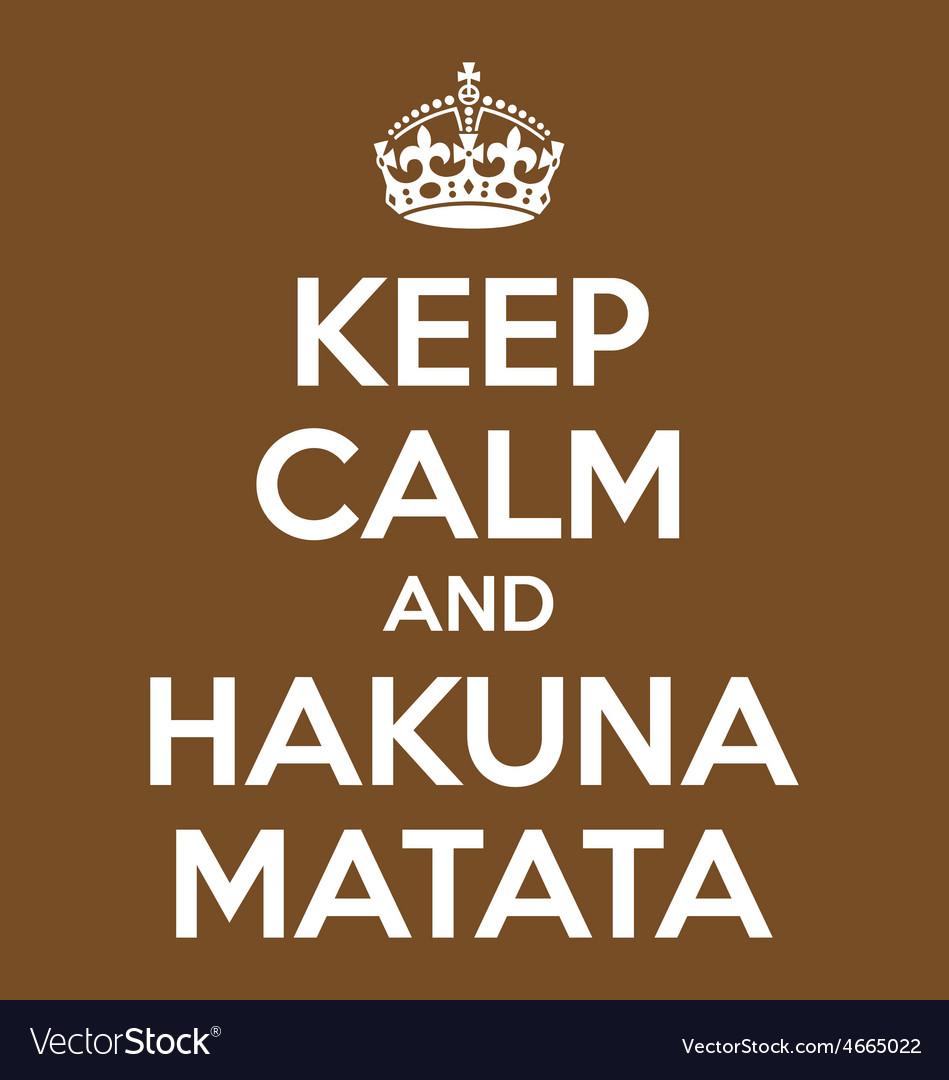 Keep calm and hakuna matata poster quote vector | Price: 1 Credit (USD $1)