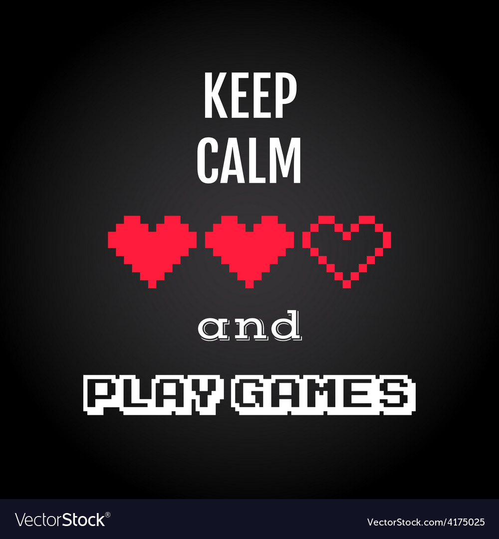 Keep calm and play games gaming quote vector | Price: 1 Credit (USD $1)