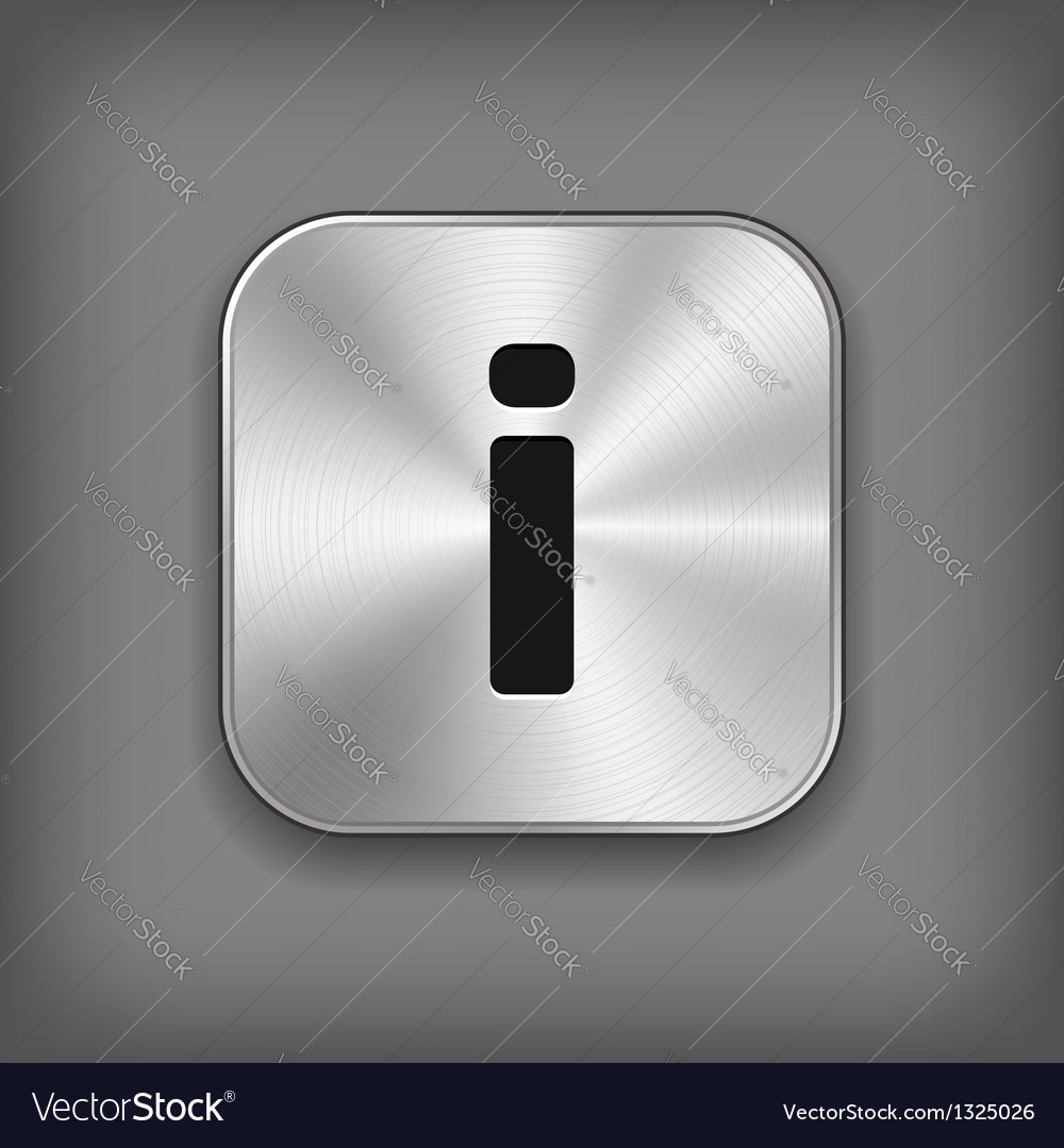 Info icon - metal app button vector | Price: 1 Credit (USD $1)