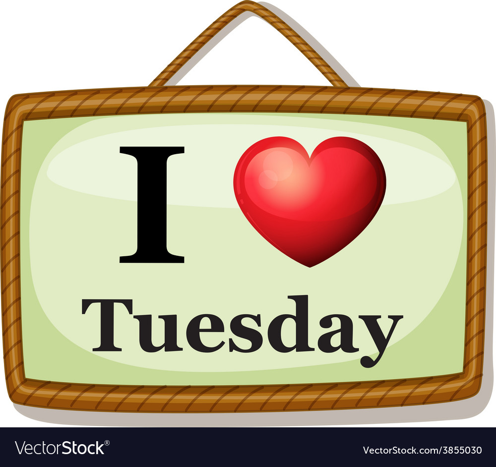I love tuesday vector | Price: 1 Credit (USD $1)