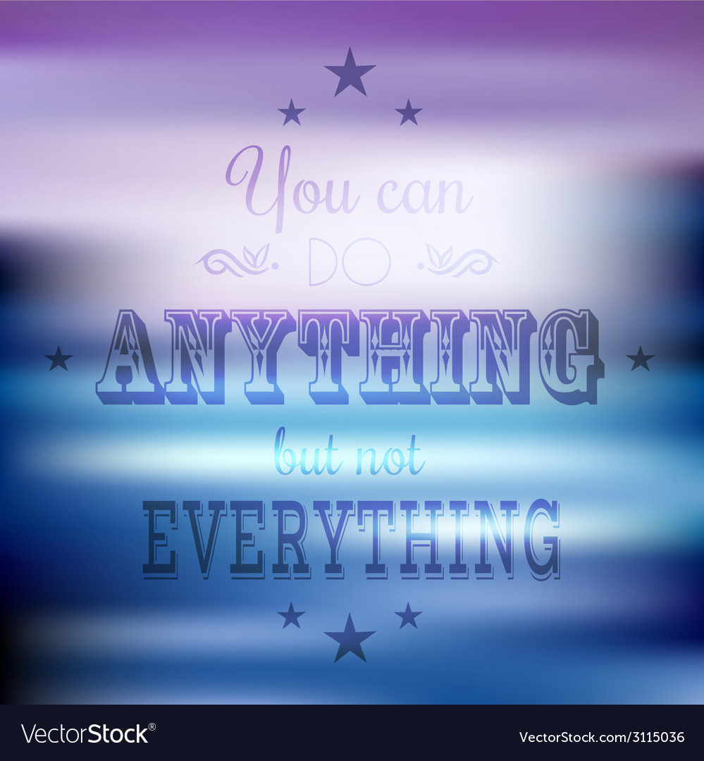 Inspirational quote background vector