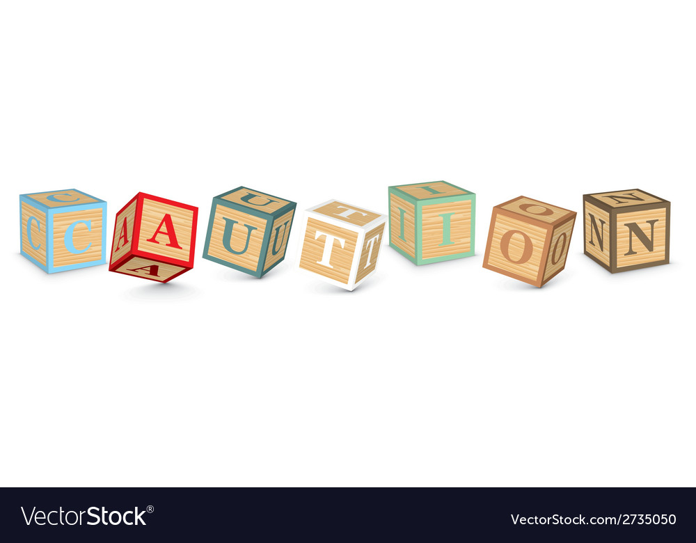 Word caution written with alphabet blocks vector | Price: 1 Credit (USD $1)