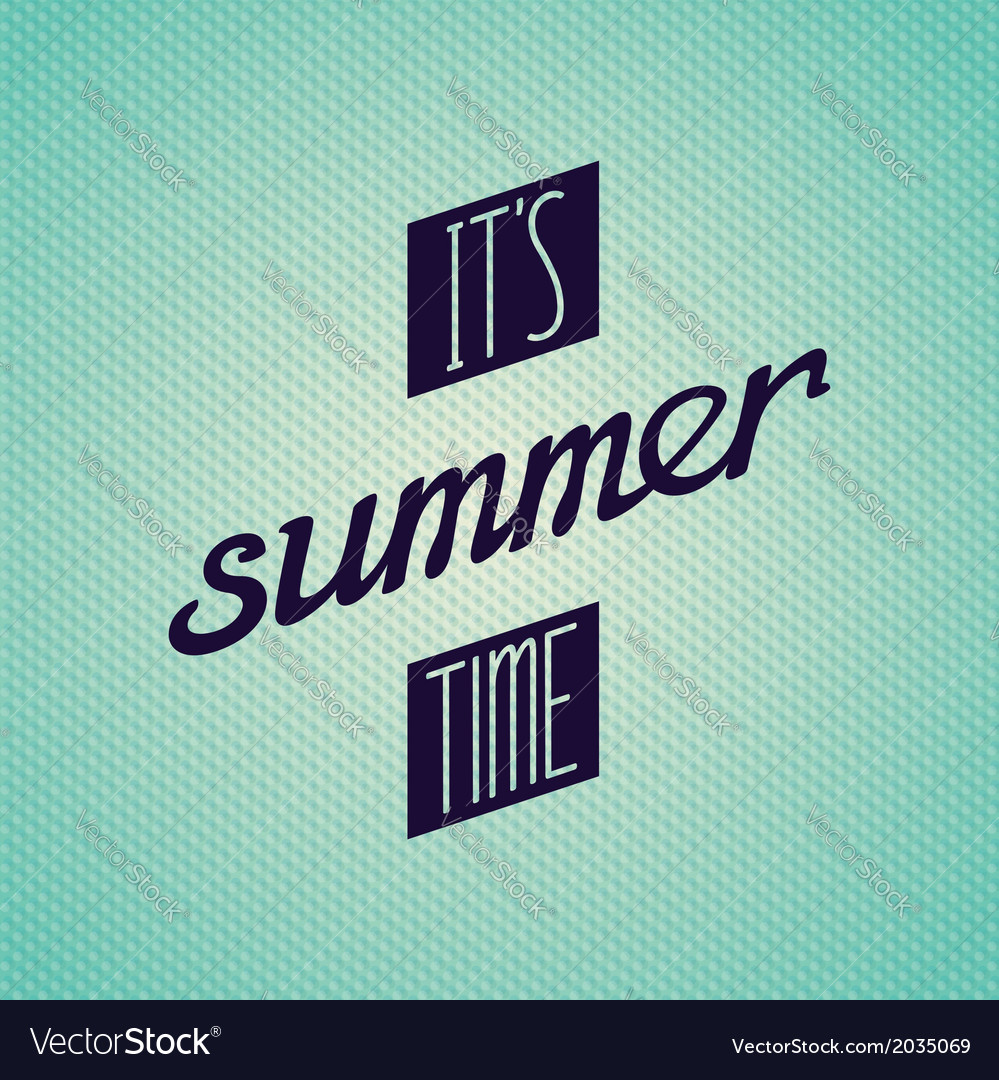 It is summer time lettering design vector | Price: 1 Credit (USD $1)