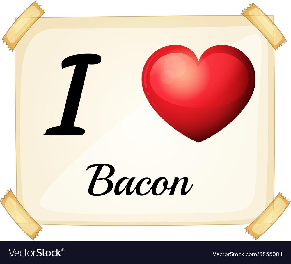 I love bacon vector | Price: 1 Credit (USD $1)