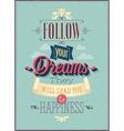 Follow dreams vector