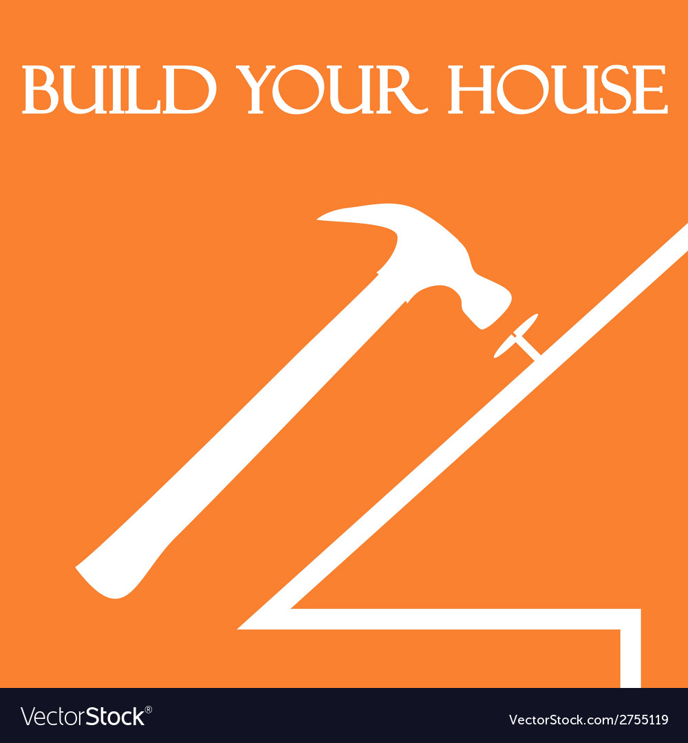 Build your house vector | Price: 1 Credit (USD $1)