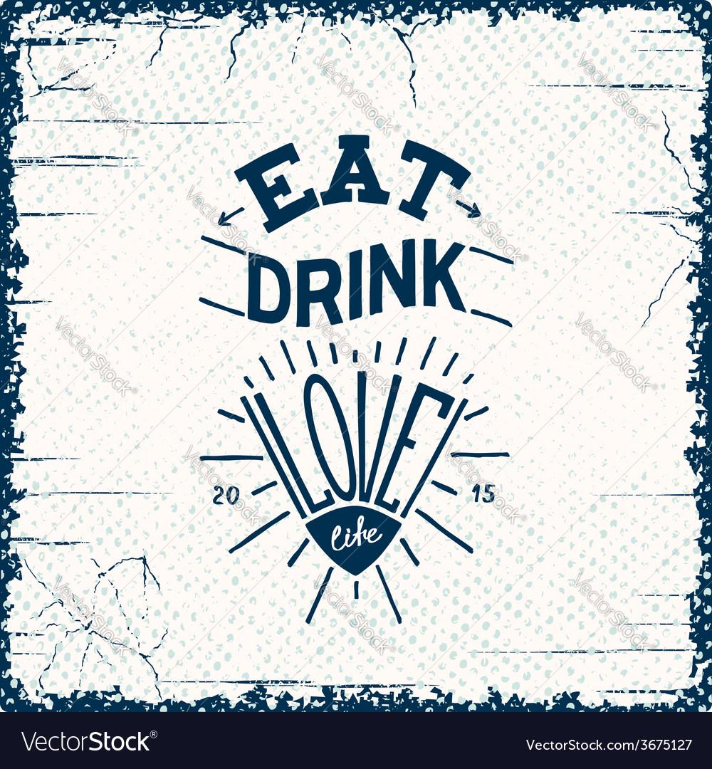 Eat drink love vector | Price: 1 Credit (USD $1)