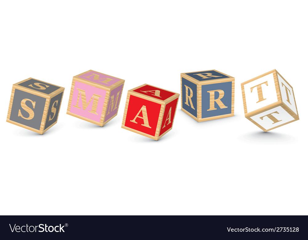 Word smart written with alphabet blocks vector   Price: 1 Credit (USD $1)