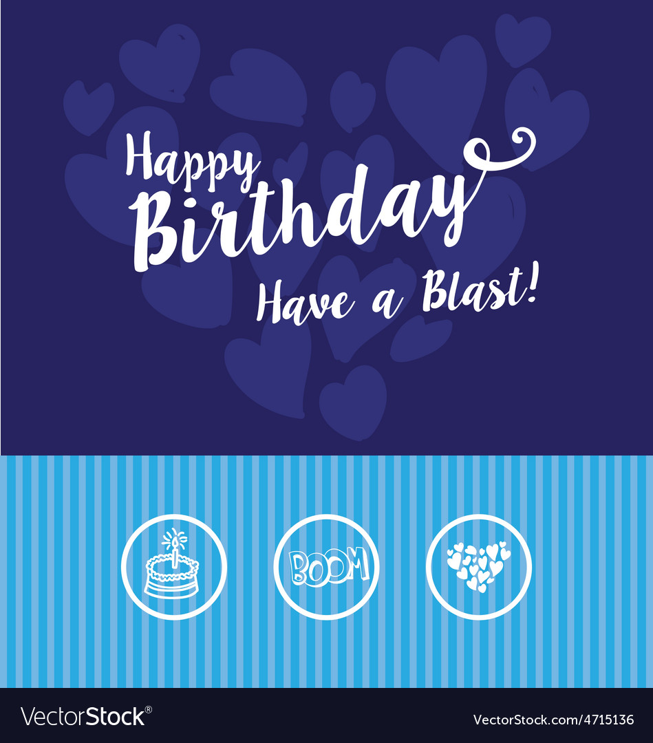 Happy birthday have a blast greeting vector | Price: 1 Credit (USD $1)