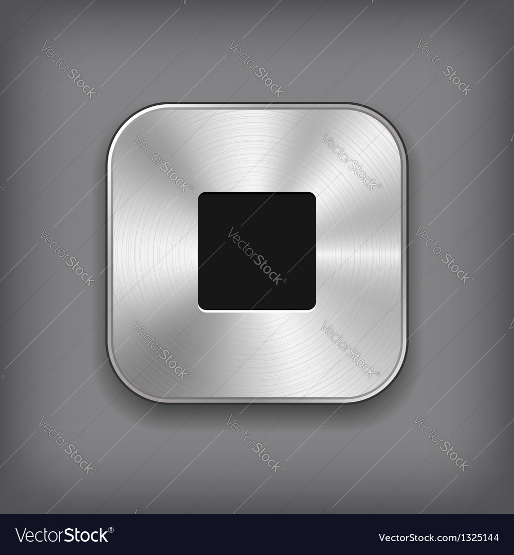 Stop - media player icon - metal app button vector | Price: 1 Credit (USD $1)