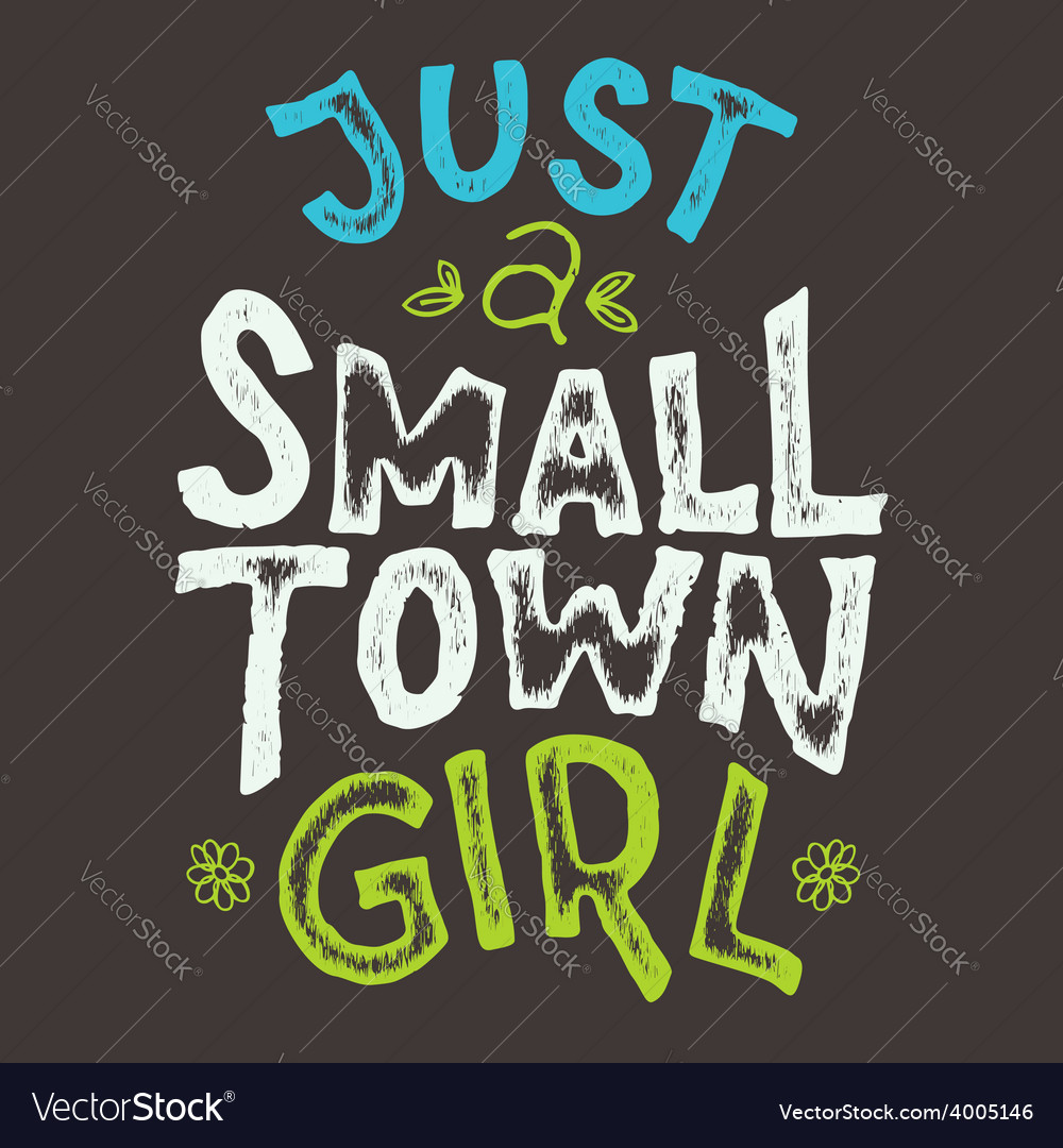 Small town girl tshirt vector