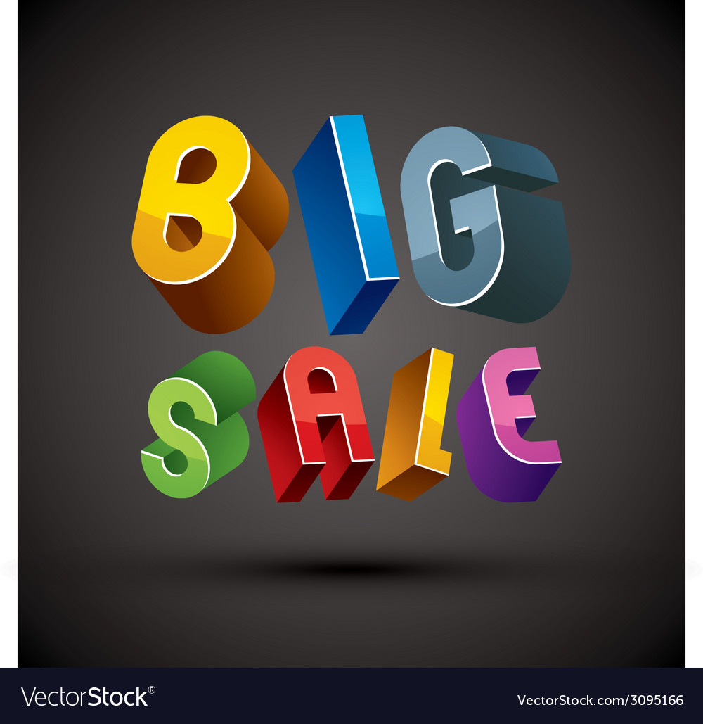 Big sale advertising phrase made with 3d retro vector | Price: 1 Credit (USD $1)