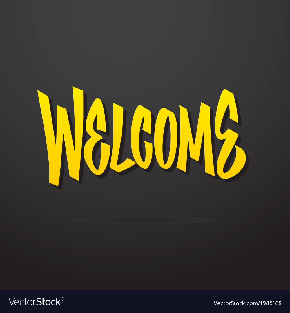 Welcome hand lettering calligraphy vector   Price: 1 Credit (USD $1)