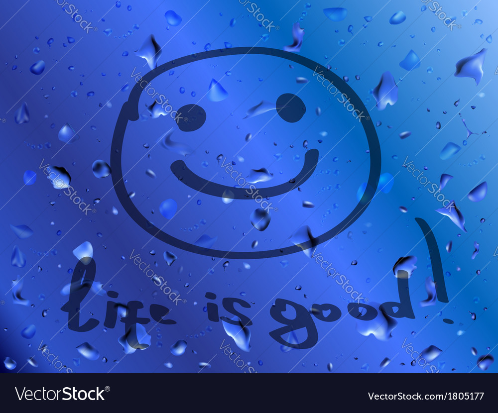 Smile life is good inscription on wet glass vector | Price: 1 Credit (USD $1)