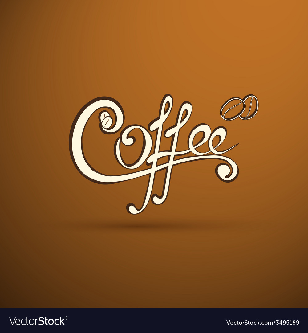 Coffee label with calligraphy for your logo vector | Price: 1 Credit (USD $1)