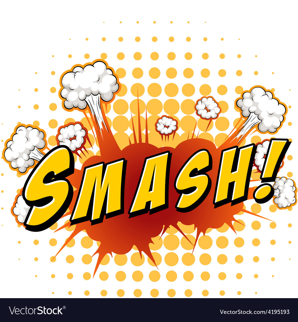 Smash vector | Price: 1 Credit (USD $1)
