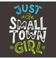 Small town girl t-shirt vector