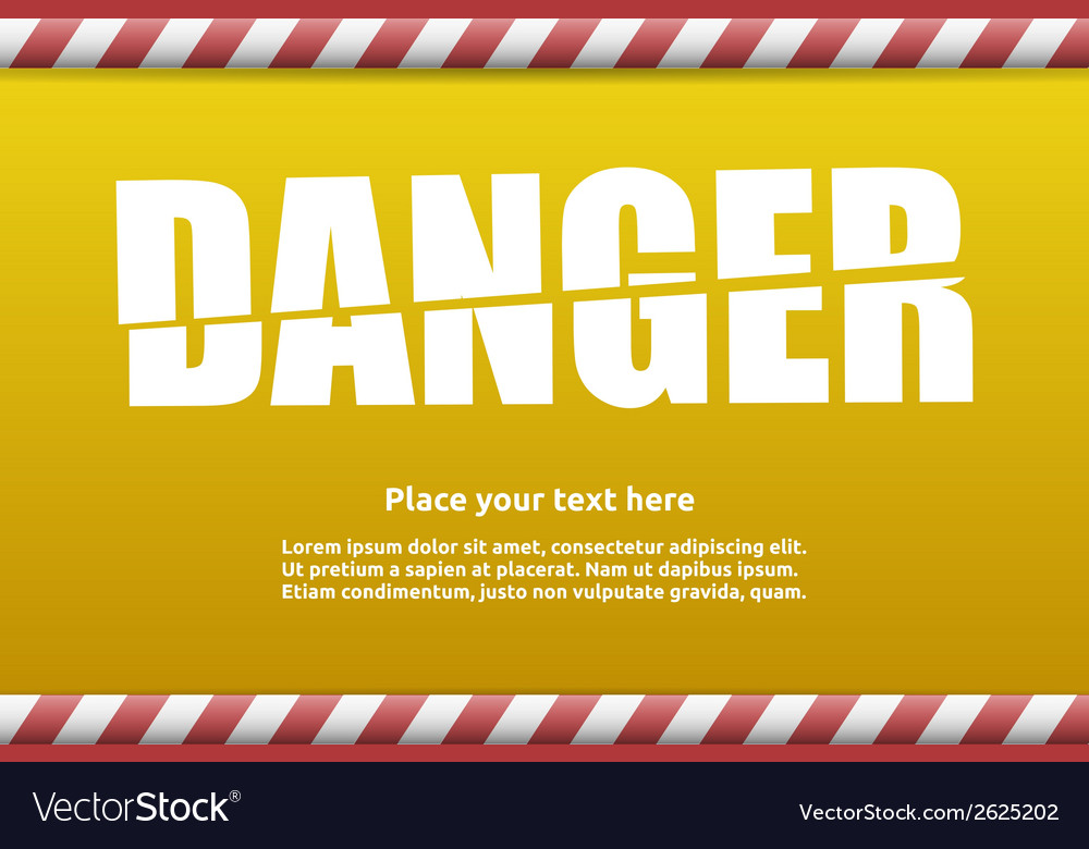 Danger warning sign template for your text vector | Price: 1 Credit (USD $1)