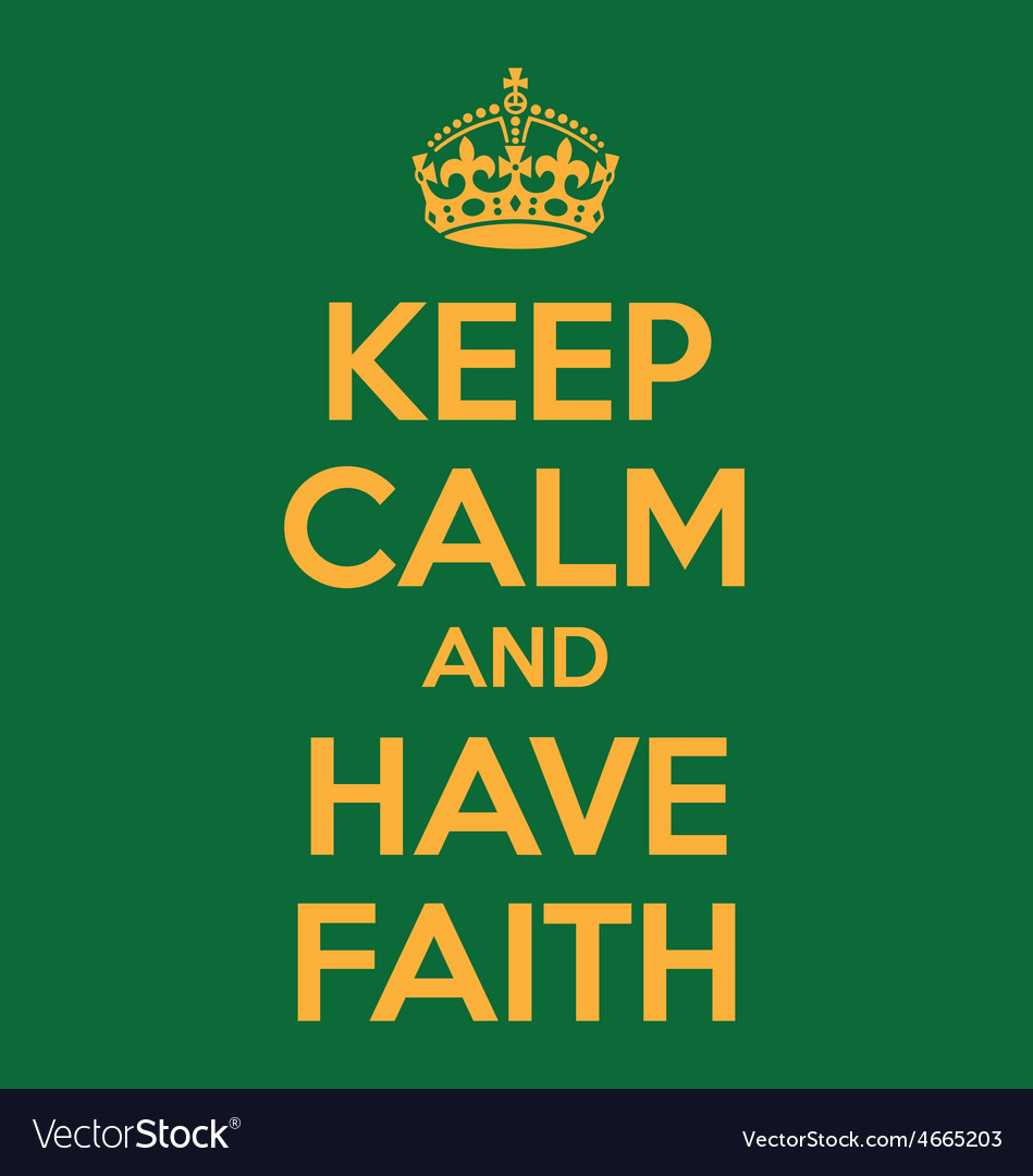 Keep calm and have faith poster quote vector | Price: 1 Credit (USD $1)